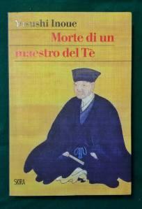 Yasushi Inoue, Morte di un maestro del Tè, Skira 2016 (1° ed. 1981)